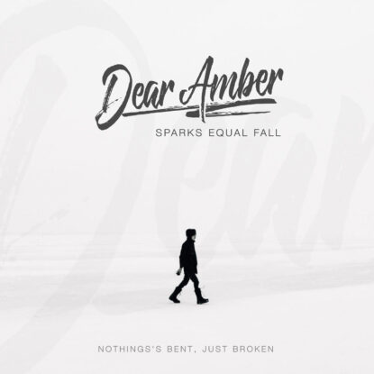 Dear Amber - Cover - Single - Nothings Bent Just Broken