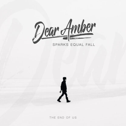 Dear Amber - Cover - Single - The End of Us